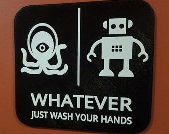 Alien Robot Gender Neutral Bathroom Restroom Sign Whatever Just Wash Your Hands