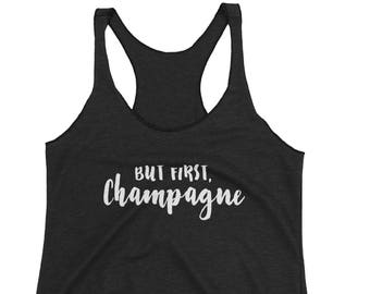 But First, Champagne Racerback Tank - Champagne Apparel, But First Champagne Tee, Workout Tank
