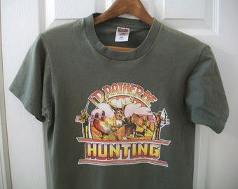 8d8dcc5b9 Vintage Hunting T Shirt S I'd Rather Be Big Game Season Buck Deer Duck  Rabbit Shotgun Skeet Outdoorsman Frui of the Loom Iron On Transfer