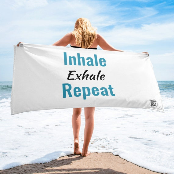 Inhale, exhale, repeat Towel