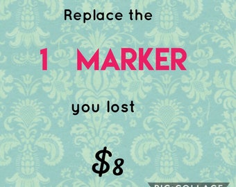 Replace 1 marker you lost