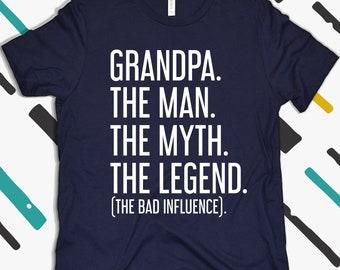 Grandpa Shirt, The Man The Myth The Legend The Bad Influence Funny Grandpa Shirt, Grandpa Gift, Gift For Grandpa, Grandpa T Shirt