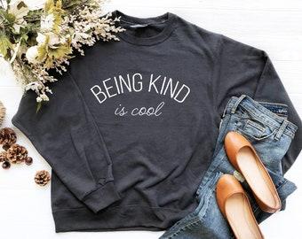 f48899ca0 Being Kind is Cool Sweatshirt (Curved Text)   Anti-bullying Shirt   Women's  Graphic Sweatshirt   Yoga Shirt   Cute Women's Shirt