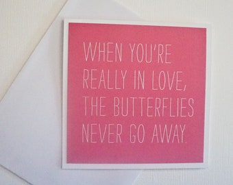 Funny Card - When you're really in love, the butterflies never go away.