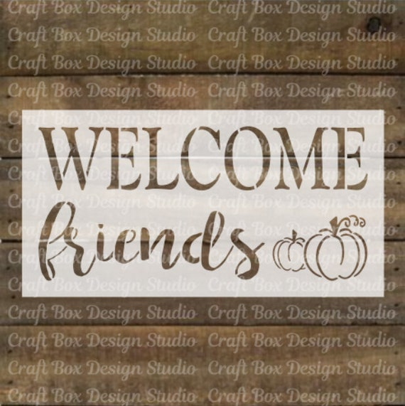 Welcome Friends Stencil Welcome Stencil Reusable Etsy