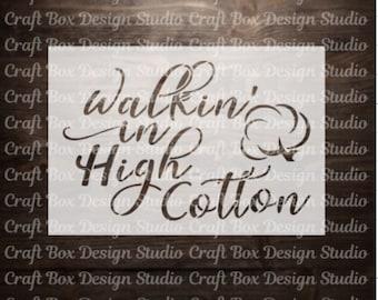 Walkin' in High Cotton Reusable Stencil / Cotton Stencil
