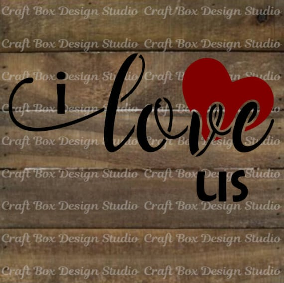 I Love Us Reusable Stencil Valentine S Day Stencil Etsy