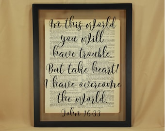 Take Heart, Take Heart I Have Overcome, I Have Overcome The World, Overcome the World, John 16 33, John, Inspirational Bible Verse, Quotes