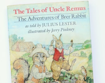 The Tales of Uncle Remus The Adventures of Brer Rabbit, by Julius Lester, illustrated by Jerry Pinkney, First Edition, Dial Books 1987
