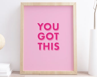You Got This Pink Typography Colourful Print | Motivational Print | Pink Print | Bright Print | Office Print | A3/a4/a6 Print