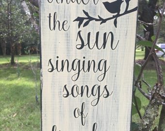 Under the Sun Singing Songs of Freedom wood sign