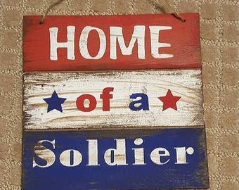 Patriotic miltary family home of a soldier sign Army