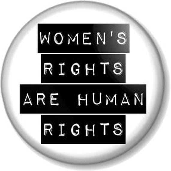 Women/'s Rights are Human Rights BUTTON PIN BADGE 25mm 1 INCH Feminism Feminist