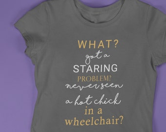 3e596cca Wheelchair Hot Chick - Hot wheelchair girl - Wheelchair shirt - Disability  shirt - Broken Leg shirt - Handicapped gift Funny wheelchair