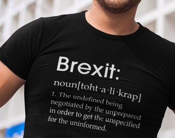 ae8695466 Funny Brexit shirt - Funny Brexit Tee - Mens Brexit - Brexit gift - Funny  Anti Brexit - Brexit definition shirt - Pro Europe shirt