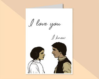 Star Wars I love you, I know A5 Card Valentines Day Han Solo Princess Leia Birthday Greeting Christmas