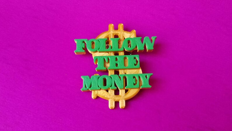 Follow The Money Pin 3D Printed In Eco-Friendly Plastics image 0