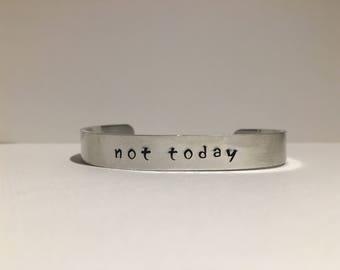 Not Today Aluminum Stamped Bracelet