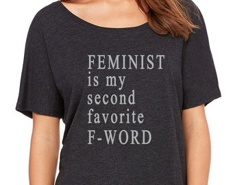 ddc419c5d696e Feminist is my second favorite F-Word Women s Relaxed T-Shirt