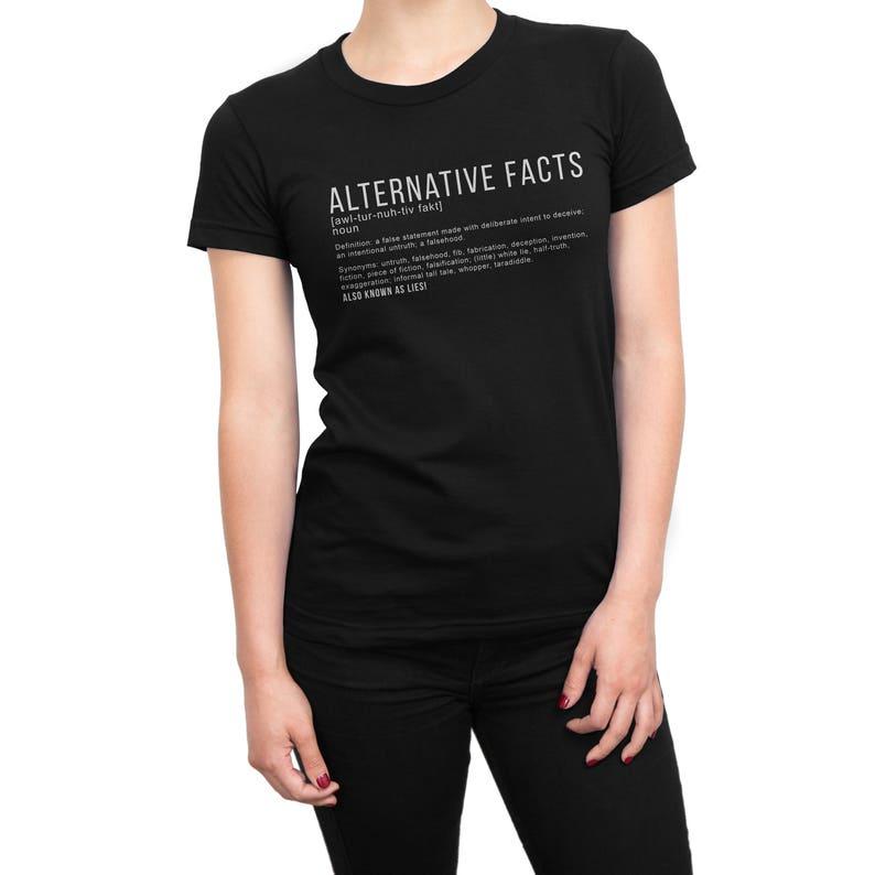 Alternative Facts Women's Tshirt   Alternative Facts are Lies TShirt    Anti-Trump TShirt