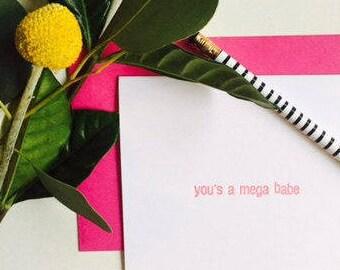 You's a Mega Babe Letterpress Card