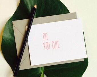 Oh, You Cute Letterpress Card