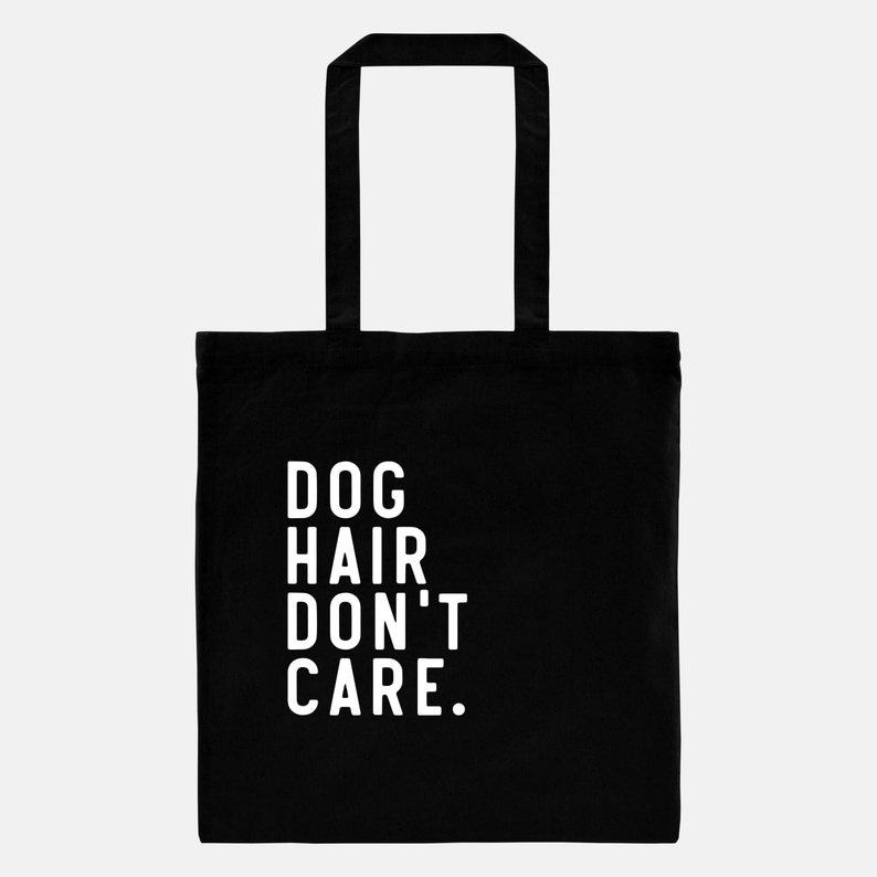 Funny Dog Tote Bag Dog Hair Don t Care Cute Dog Tote  6a5ee1d5e6243