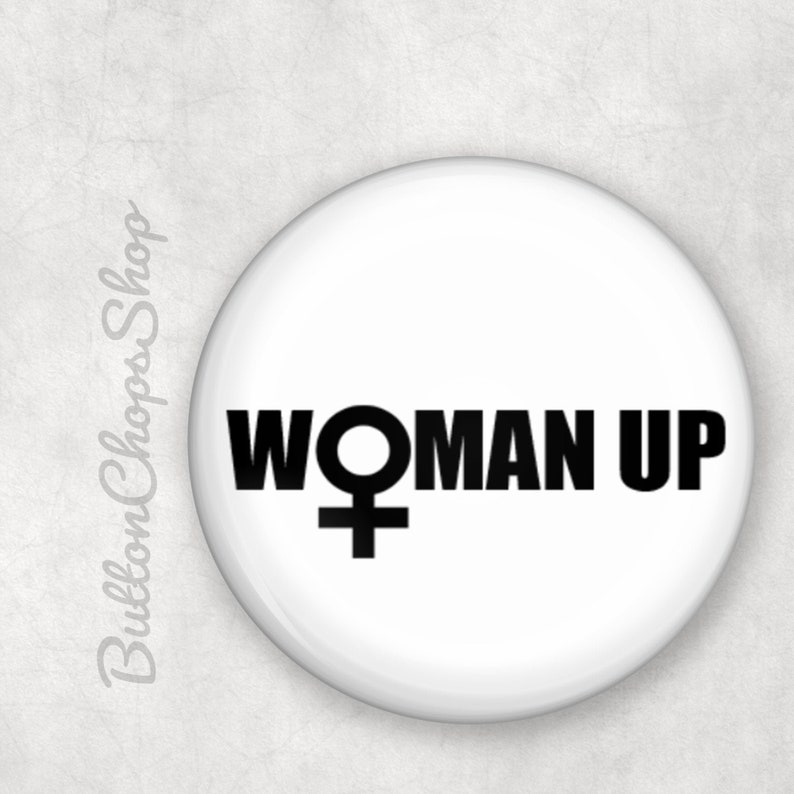 Feminist pin Woman Up Equal Rights 1 pinback button image 0