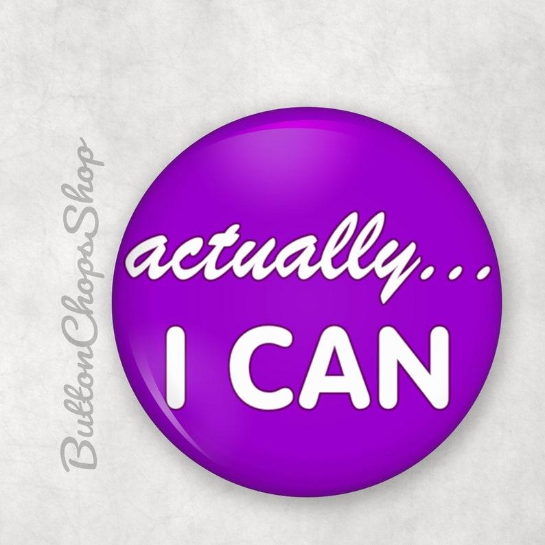 Motivational pin 1 pinback button or 1.5 Badge image 0