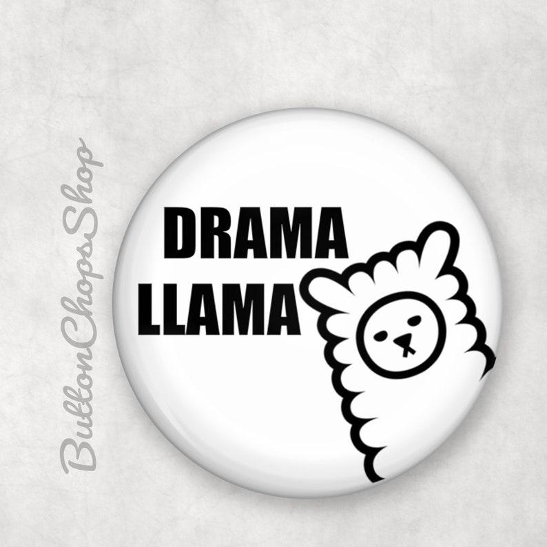 Drama Llama Llama badge Pinback 1 Button or 1.5 image 0