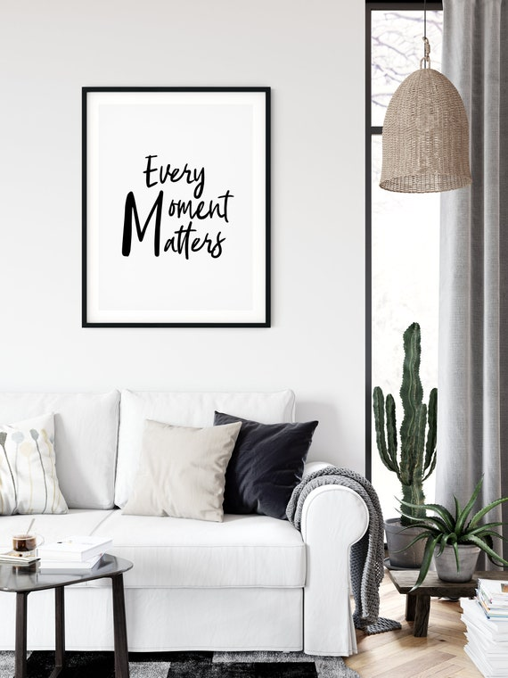 Every Moment Matters Home Decor Wall Art