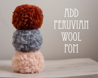 Peruvian wool pom add-on