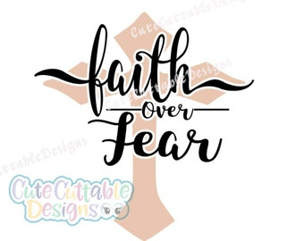 Faith Over Fear Cross SVG, Faith Cross, Christian T shirt iron on design, SVG, Eps, Dxf, Printable Png, Silhouette, Cricut Cut file
