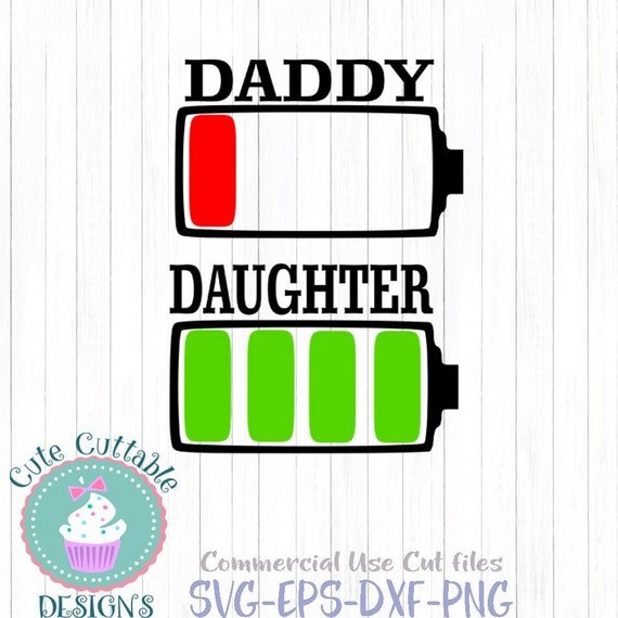 Low Battery Svg Daddy And Daughter Svg Battery Svg File Dad Etsy