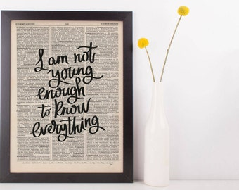 Buy 2 Get 1 Free Using Code 3for2, I Am Not Young Enough to Know Everything Dictionary Print