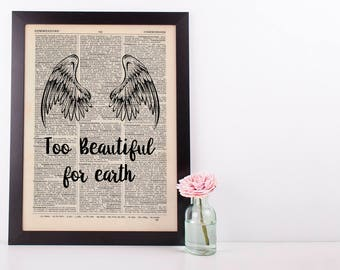 Too beautiful for Earth Dictionary Art Wall Decor Art Loss Remembrance Angel