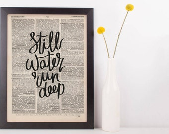 Still Water Run Deep Dictionary Print