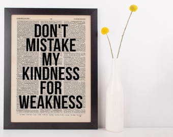 Don't mistake my kindness, Dictionary Art Funny Wall Decor Art Sarcasm