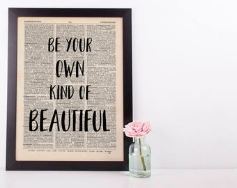 Be Your Own Kind Of Beautiful, Dictionary Art Print inspirational Motivational