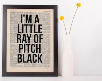 I'm a little ray of pitch black Dictionary Art Funny Wall Decor Art Sarcasm
