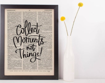 Collect Moments Not Things Dictionary Print