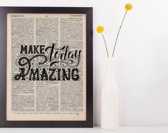 Make Today Amazing Quote Dictionary Print