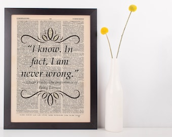 I know. In fact I Am Never Wrong Dictionary Art Print Book Oscar Wilde Gift Fun