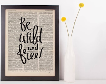 Be Wild and Free Dictionary Print