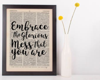 Embrace the glorious mess, Dictionary Art Print inspirational