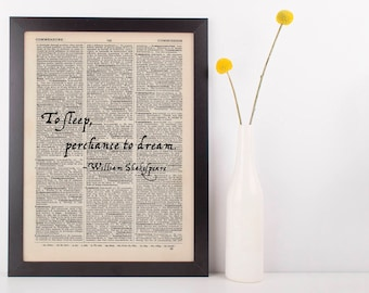 To sleep perchance to dream, William Shakespeare dictionary art print quote