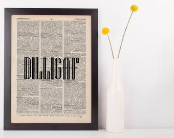 DILLIGAF Dictionary Art Print, Quote Vintage Do I look Like I Give a FCK