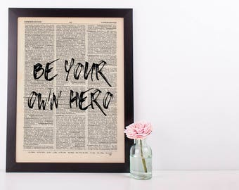 Be Your Own Hero, Dictionary Art Print inspirational Motivational