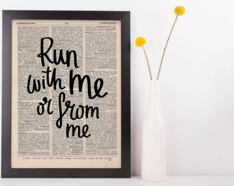 Run With Me Or From Me Dictionary Print
