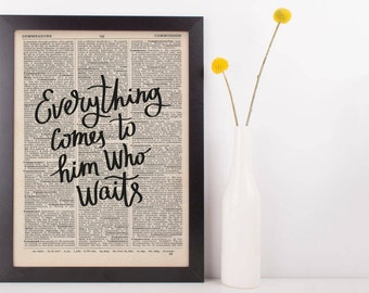 Everything Comes to Him Who Waits Dictionary Print